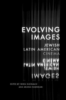 Evolving Images: Jewish Latin American Cinema