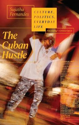 The Cuban Hustle: Culture, Politics, Everyday Life
