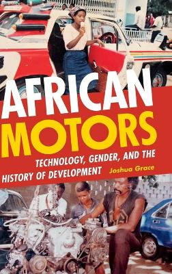 African Motors: Technology, Gender, and the History of Development