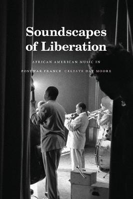 Soundscapes of Liberation: African American Music in Postwar France