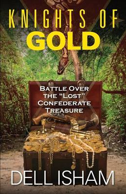 Knights of Gold: Battle Over the Lost Confederate Treasure
