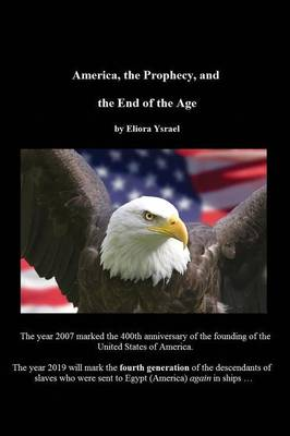 America, the Prophecy, and the End of the Age