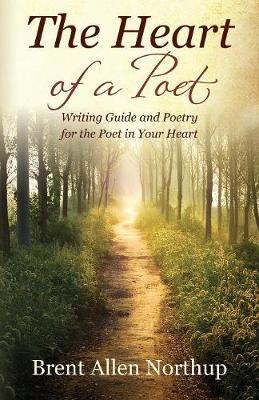 The Heart of a Poet: Writing Guide and Poetry for the Poet in Your Heart