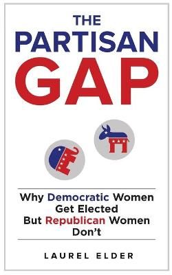 The Partisan Gap: Why Democratic Women Get Elected But Republican Women Don't