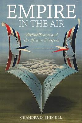 Empire in the Air: Airline Travel and the African Diaspora
