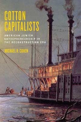 Cotton Capitalists: American Jewish Entrepreneurship in the Reconstruction Era
