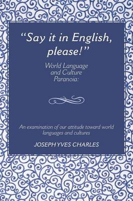 """Say it in English, please!"": World Language and Culture Paranoia"