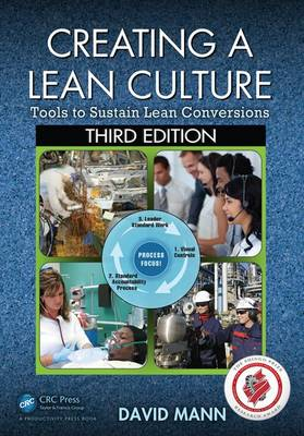 Creating a Lean Culture: Tools to Sustain Lean Conversions, Third Edition