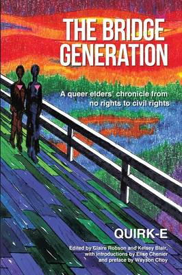The Bridge Generation: A Queer Elders' Chronicle from No Rights to Civil Rights