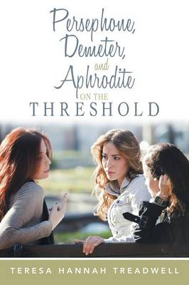 Persephone, Demeter, and Aphrodite on the Threshold