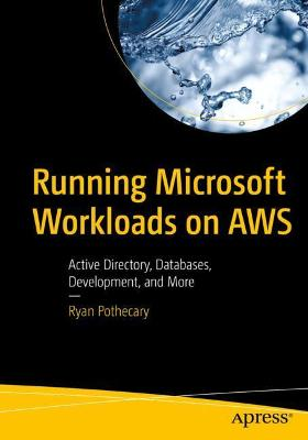 Running Microsoft Workloads on AWS: From Active Directory, Databases, Development, and Beyond