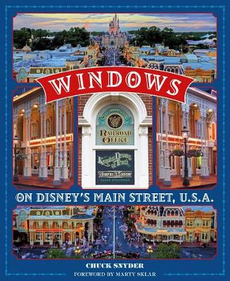 Windows On Disney's Main Street, U.s.a.: Stories of the Talented People Honored at the Disney Parks - Foreword by Marty Sklar