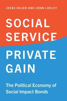 Social Service, Private Gain: The Political Economy of Social Impact Bonds