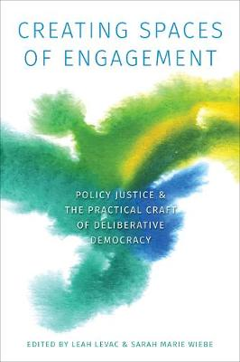 Creating Spaces of Engagement: Policy Justice and the Practical Craft of Deliberative Democracy