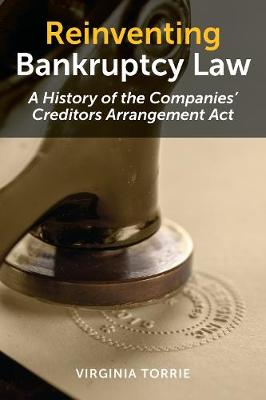 Reinventing Bankruptcy Law: A History of the Companies' Creditors Arrangement Act