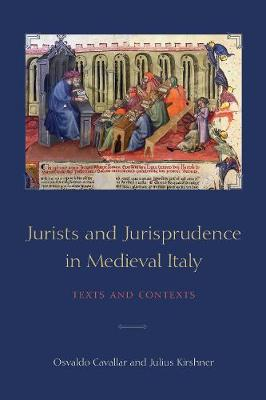 Jurists and Jurisprudence in Medieval Italy: Texts and Contexts