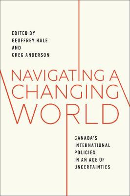 Navigating a Changing World: Canada's International Policies in an Era of Political and Economic Uncertainty