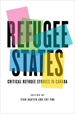 Refugee States: Critical Refugee Studies in Canada