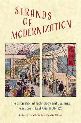 Strands of Modernization: The Circulation of Technology and Business Practices in East Asia, 1850-1920