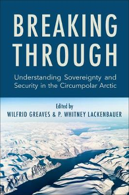 Breaking Through: Understanding Sovereignty and Security in the Circumpolar Arctic