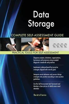 Data Storage Complete Self-Assessment Guide