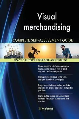 Visual Merchandising Complete Self-Assessment Guide