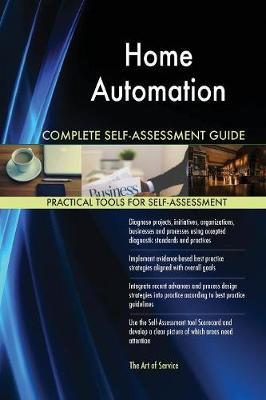 Home Automation Complete Self-Assessment Guide