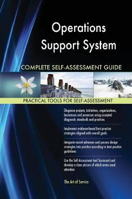 Operations Support System Complete Self-Assessment Guide