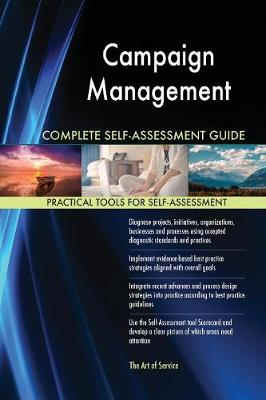 Campaign Management Complete Self-Assessment Guide
