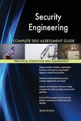 Security Engineering Complete Self-Assessment Guide