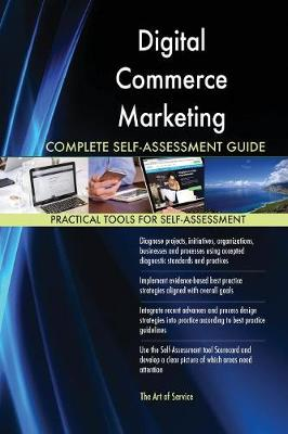 Digital Commerce Marketing Complete Self-Assessment Guide