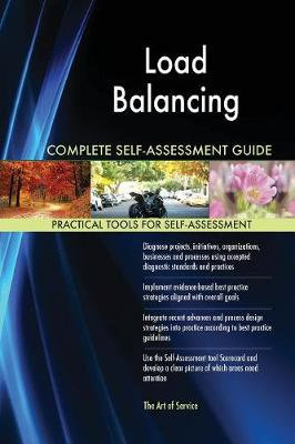 Load Balancing Complete Self-Assessment Guide