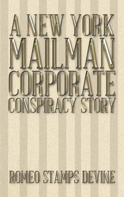 A New York Mailman Corporate Conspiracy Story