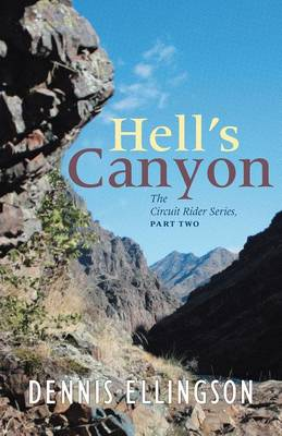 Hells Canyon: The Circuit Rider Series, Part Two