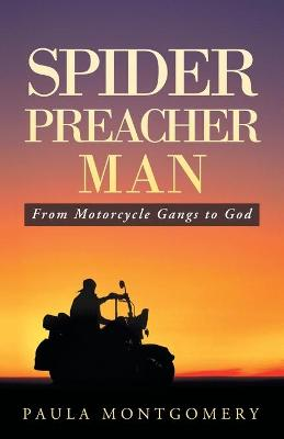 Spider Preacher Man: From Motorcycle Gangs to God