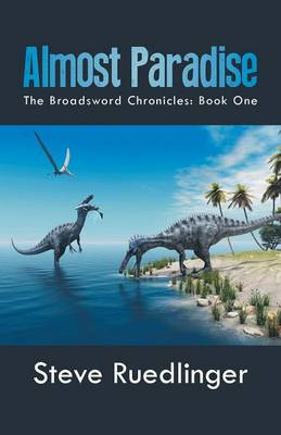 Almost Paradise: The Broadsword Chronicles: Book One