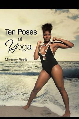 Ten Poses of Yoga: Memory Book