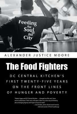 The Food Fighters: DC Central Kitchen's First Twenty-Five Years on the Front Lines of Hunger and Poverty
