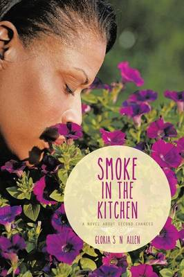 Smoke in the Kitchen: A Novel about Second Chances