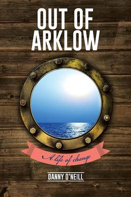 Out of Arklow: A Life of Change