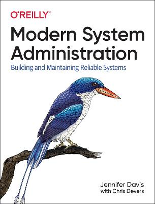 Modern System Administration: Building and Maintaining Reliable Systems