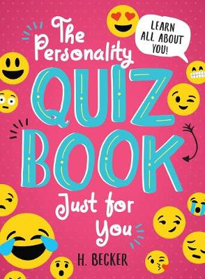 The Personality Quiz Book Just for You: Learn All About You!