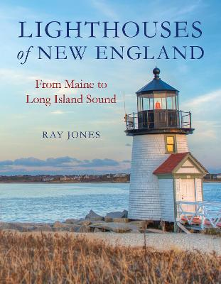 Lighthouses of New England: From Maine to Long Island Sound
