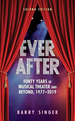 Ever After: Forty Years of Musical Theater and Beyond, 1977-2019