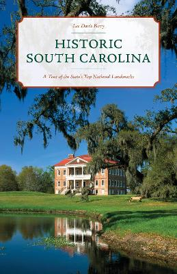 Historic South Carolina: A Tour of the State's Top National Landmarks