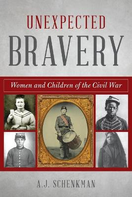 Unexpected Bravery: Women and Children Soldiers of the Civil War