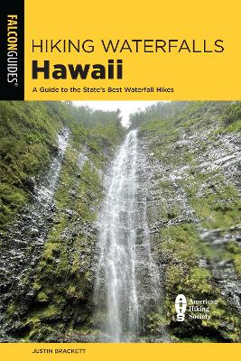 Hiking Waterfalls Hawaii: A Guide to the State's Best Waterfall Hikes