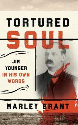 Tortured Soul: Jim Younger in His Own Words