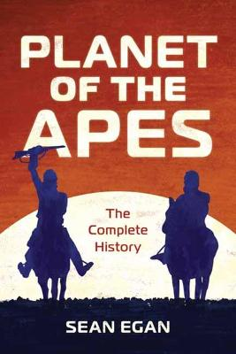 Planet of the Apes: The Complete History