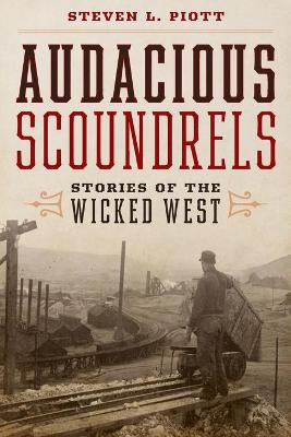 Audacious Scoundrels: Stories of the Wicked West